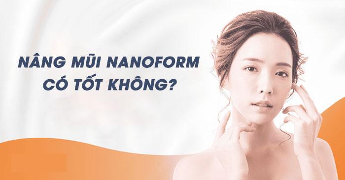 Nâng Mũi Nanoform Có Tốt Không Có Nên Nâng? - Suamuihong.com